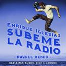 SUBEME LA RADIO (Ravell Remix) feat.Descemer Bueno,Zion & Lennox/Enrique Iglesias