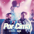 Por Cima feat.Mc Davi/Dennis DJ
