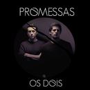 Promessas/Os Dois