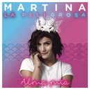 Alma Mía/Martina La Peligrosa