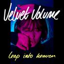 Leap Into Heaven/Velvet Volume