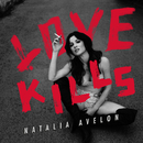 Love Kills/Natalia Avelon