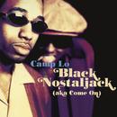 Black Nostaljack (Aka Come On) EP/Camp Lo