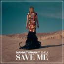 Save Me feat.Eneli/Mahmut Orhan