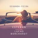 Segunda-Feira (Remix) feat.Esteban Tavares/Lucas Borchardt