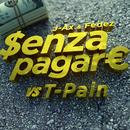 Senza Pagare VS T-Pain feat.T-Pain/J-AX