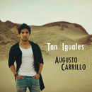 Tan Iguales/Augusto Carrillo