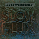 Slow Flux/Steppenwolf