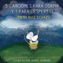 5 Canciones para Dormir y 1 para Despertar/Jimena Ruiz Echazú