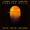 Sunrise (Redlight, Yxng Bane & Abra Cadabra Refix)/Jillionaire, Fuse ODG & Fatman Scoop