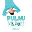 Pulau Hijau/Atif Zul