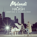 Destino o Casualidad feat.Ha*Ash/Melendi