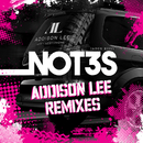 Addison Lee (Remixes)/Not3s