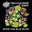 Geven Aan Mijn Neven (feat. Mula B)/ChildsPlay x Mula B x IliassOpDeBeat