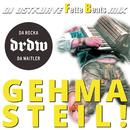 Gehma steil! (DJ Ostkurve Fette Beats Remix)/DRDW - Da Rocka & da Waitler