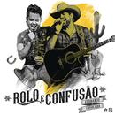 Rolo e Confusão/Fernando & Sorocaba