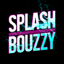 Splash/Bouzzy