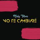 No Te Cambiaré/Rudy Torres