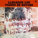 Llegaron los Taínos de Mayarí (En Directo) [Remasterizado]/Los Taínos de Mayarí