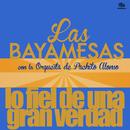 Lo Fiel de una Gran Verdad (Remasterizado)/Las Bayamesas con la Orquesta de Pachito Alonso