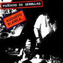 Puñado de Semillas (Remasterizado)/Augusto Blanca