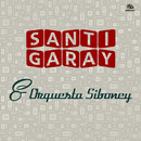 Santi Garay y Orquesta Siboney (Remasterizado)/Santi Garay y Orquesta Siboney