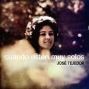 Cuando Estén Muy Solos (Remasterizado)/José Tejedor