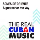 A Guarachar Me Voy (Remasterizado)/Sones de Oriente