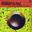 Recordando a Roberto Faz (Remasterizado)/Roberto Faz con el Conjunto Casino