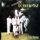 Flores y Más Flores (Remasterizado)/Conjunto Roberto Faz