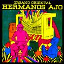 Hermanos Ajo y Su Órgano Oriental (Remasterizado)/Hermanos Ajo y Su Órgano Oriental