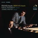 Franck: Violin Sonata in A Major,FWV8 & Debussy: Violin Sonata in G Minor, L. 140/Erick Friedman
