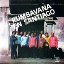 Rumbavana en Santiago (Remasterizado)/Conjunto Rumbavana