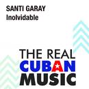 Inolvidable (Remasterizado)/Santi Garay