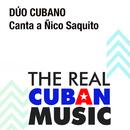 Canta a Ñico Saquito (Remasterizado)/Dúo Cubano