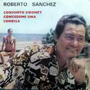 Concédeme una Sonrisa (Remasterizado)/Roberto Sánchez y Conjunto Siboney