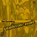 Guitarra Mía (Remasterizado)/Dúo Escambray
