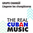 Llegaron los Changüiceros (Remasterizado)/Grupo Changüí