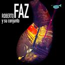 Roberto Faz y Su Conjunto (Remasterizado)/Roberto Faz y Su Conjunto