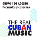 Recuerdos y Cosechas (Remasterizado)/Grupo 4 de Agosto