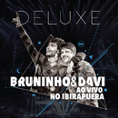 Bruninho & Davi ao Vivo no Ibirapuera (Deluxe)/Bruninho & Davi