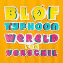 Wereld Van Verschil feat.Typhoon/BLØF