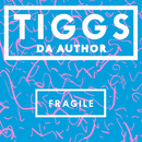 Fragile/Tiggs Da Author