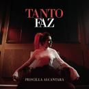 Tanto Faz/Priscilla Alcantara