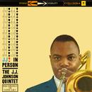 J.J. In Person!/The J.J. Johnson Quintet