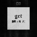 Get Mine feat.Snoop Dogg/G-Eazy