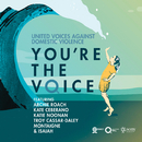 You're the Voice feat.Archie Roach,Kate Ceberano,Katie Noonan,Troy Cassar-Daley,Montaigne,Isaiah/United Voices Against Domestic Violence