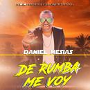 De Rumba Me Voy/Daniel Mesias