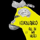 All In My Head/Fox Blanco