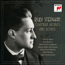 Rudi Stephan: Chamber Works and Songs/Hinrich Alpers
